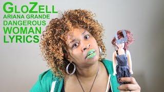 Ariana Dangerous Woman Lyrics - GloZell thumbnail