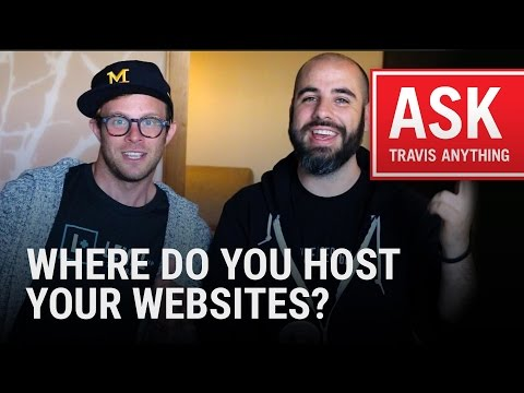 """""""Where Do You Host Your Websites?"""" #AskTravisAnything"""