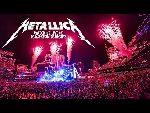 Metallica -  from Edmonton Canada August 16th   Webcast