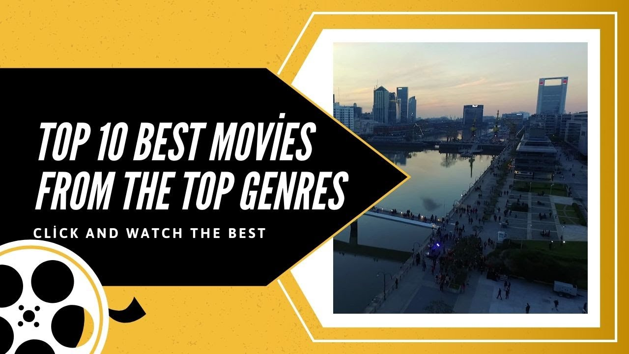 Top 10 Best Movies! ? From The Top Genres