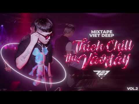 Mixtape Việt Mix Thích Chill Thì Vào Đây Vol.02 | DJ Jet Mix 2021 (Deep House )