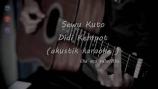 Sewu Kuto - Didi Kempot ( akustik karaoke ) female key