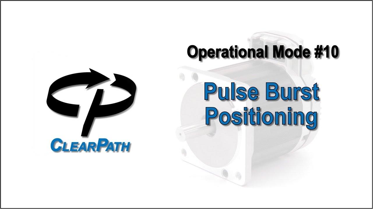 Clearpath Integrated Servo Motor Pulse Burst Positioning Mode Youtube Generator
