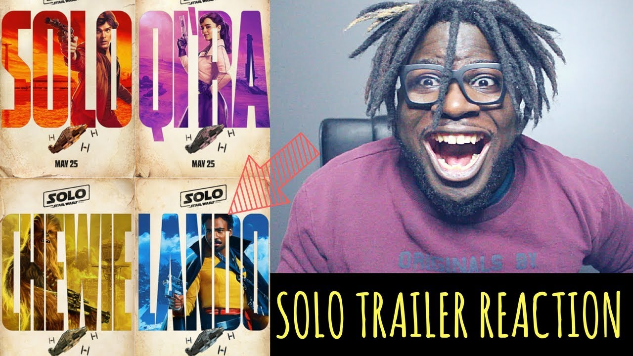 SOLO: A STAR WARS STORY OFFICIAL TRAILER REACTION