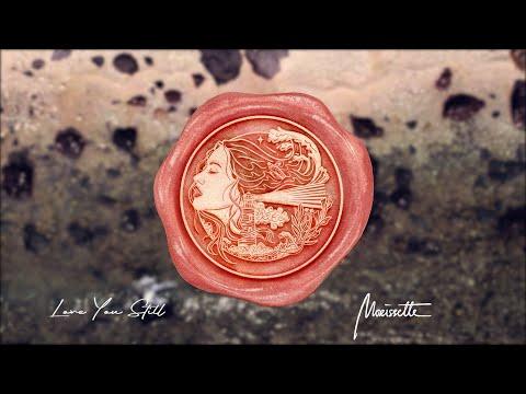 Morissette - Love You Still (lyric video)
