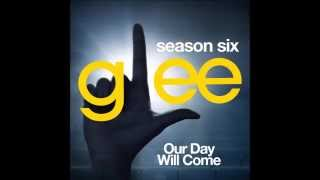 Glee - Our Day Will Come (DOWNLOAD MP3+LYRICS)