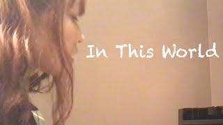 「In This World」作曲:小林知佳 作詞:チルル 1st minialbum「Tritone」収録 Web site http://chika.aremond.net Twitter https://twitter.com/drchikamusic.