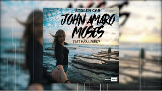 John Amaro & Moses Feat. Max Landry - Stolen Car (Official Audio)