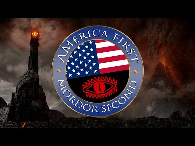 America First, Mordor Second
