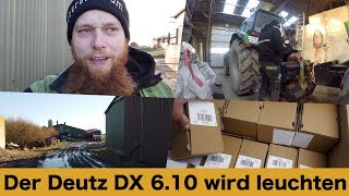 FarmVLOG#183 - Der Deutz DX 6.10 wird leuchten