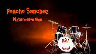 Frenz on Drums-Watermelon Man (Poncho Sanchez)