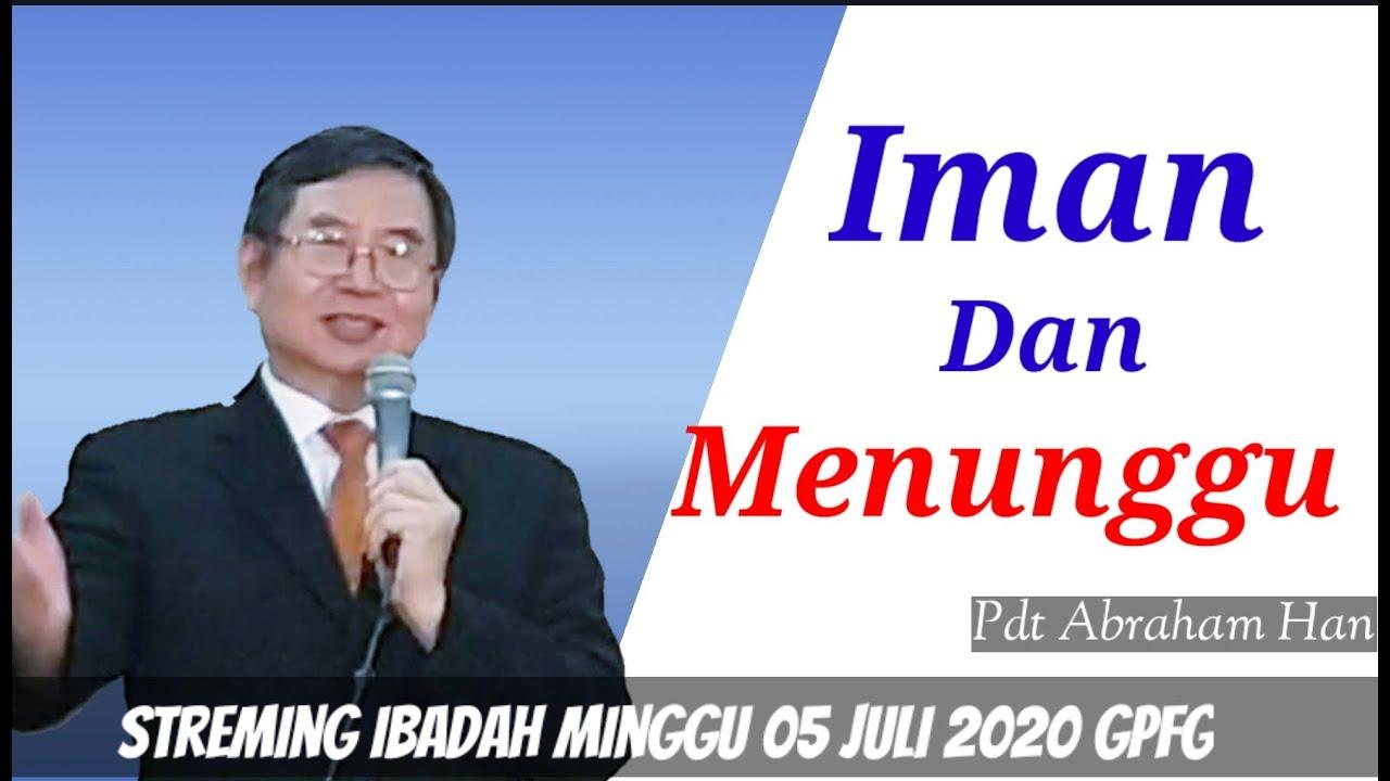IBADAH STREAMING MINGGU 5 JULI 2020  IMAN DAN MENUNGGU