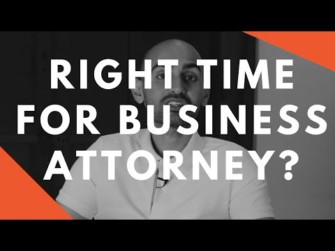 When Is The RIGHT Time To Hire A Business Lawyer?