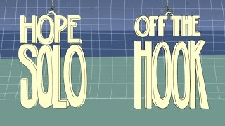 Hope Solo: Off The Hook | WNT Animated, Presented by Ritz