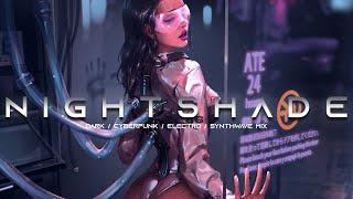 NIGHTSHADE - Evil Electro / Dark Synthwave / Cyberpunk / Industrial / Dark Electro Music Mix