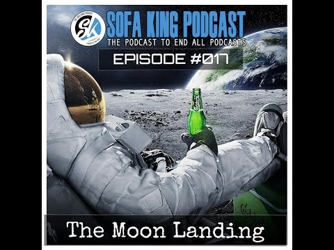 Sofa King Podcast Episode 17 The Moon Landing