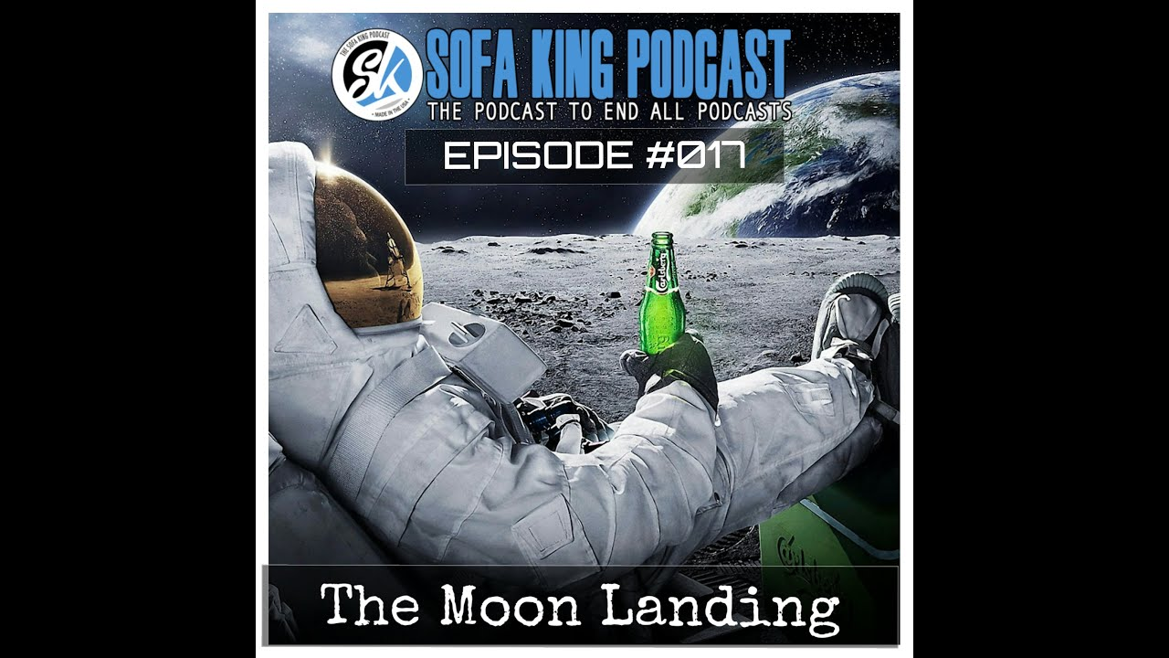 Sofa King Podcast Patreon Usado Para Vender Em Bh Episode 17 The Moon Landing Youtube
