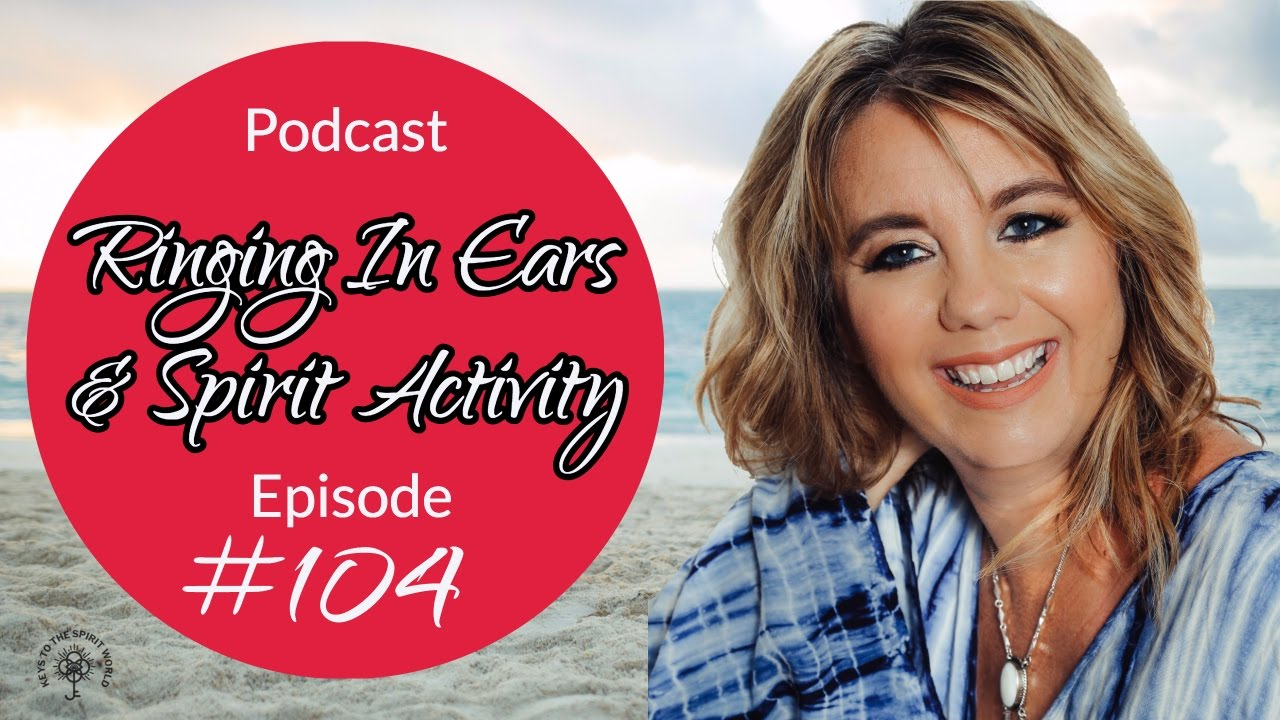 Ringing In Ears & Spirit Activity