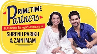 Shrenu Parikh  Zain Imam REVEAL the most embarrassing moments of theirs  EBSS  PrimeTime Partners