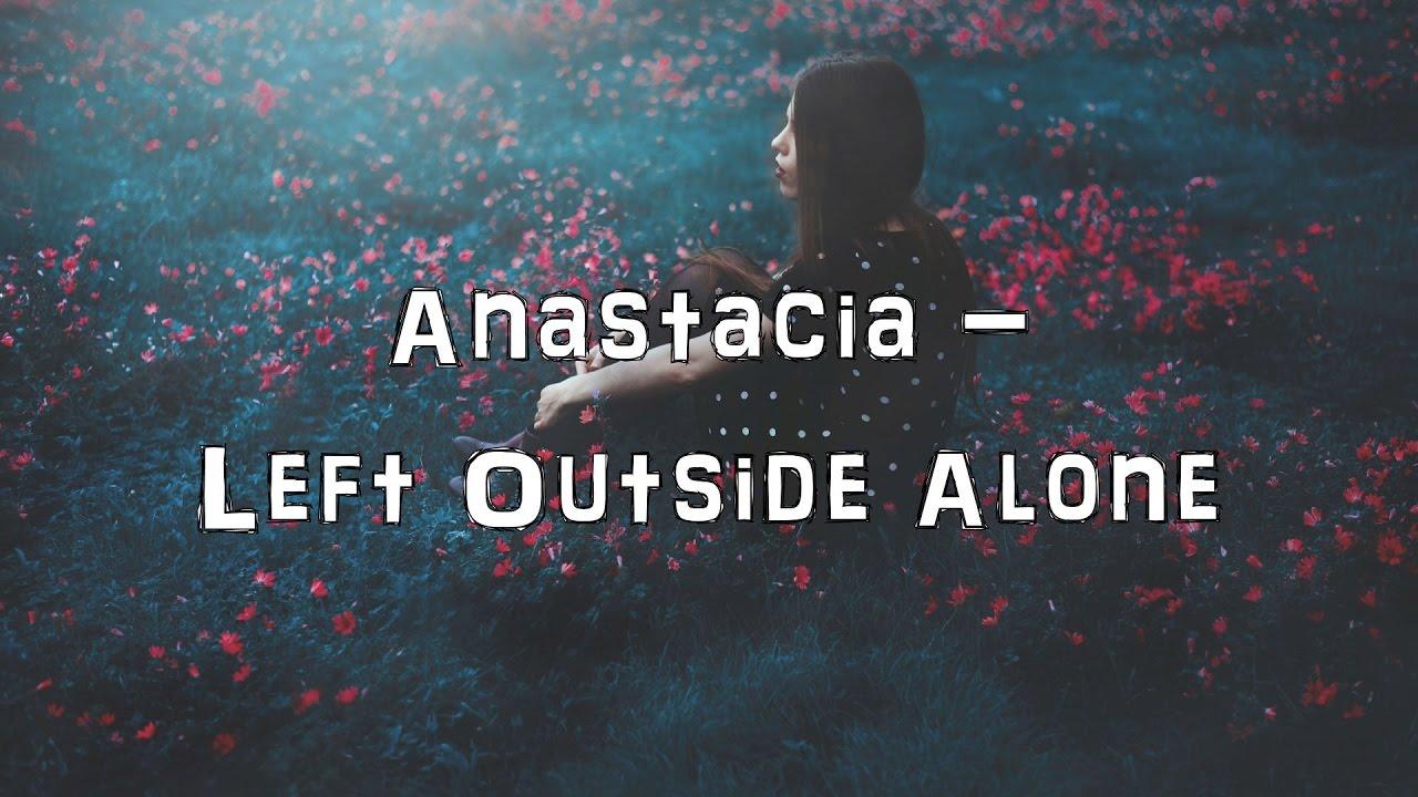 Anastacia - Left Outside Alone Lyrics   MetroLyrics