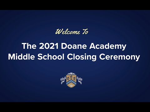 The 2021 Doane Academy Middle School Closing Ceremony
