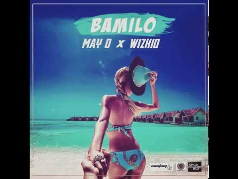 Bamilo Ft WizKid(Audio) - OfficialMay D