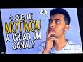 O QUE ME MOTIVOU A CRIAR UM CANAL? / #ASKJS #3