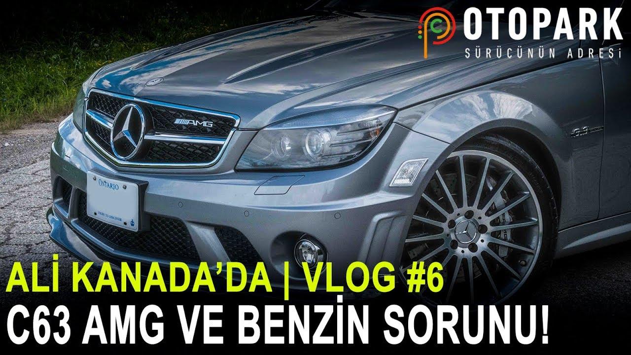 Mercedes C63 AMG ve Benzin Sorunu! | Ali Kanada'da |  VLOG #6