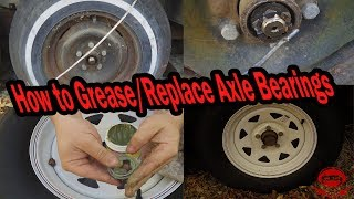 How to Grease/Replace Axle bearings and Tires - Step by Step