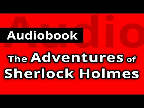 The ADVENTURES of SHERLOCK HOLMES by Sir Authur Conan Doyle - FULL Audiobook Mp3