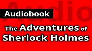 Video The ADVENTURES of SHERLOCK HOLMES by Sir Authur Conan Doyle - FULL Audiobook download MP3, 3GP, MP4, WEBM, AVI, FLV Agustus 2017