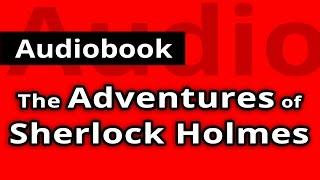 Video The ADVENTURES of SHERLOCK HOLMES by Sir Authur Conan Doyle - FULL Audiobook download MP3, 3GP, MP4, WEBM, AVI, FLV November 2017