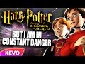 Chamber of secrets but I am in constant danger