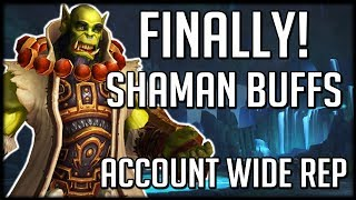 SHAMANS FINALLY GET BUFFS! Account Wide Reputation Changes | WoW Battle for Azeroth