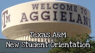 Texas A&M New Student Orentation #GIG'EM   VLOG