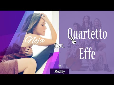 Quartetto Effe feat. NEJA | Cover  Medley