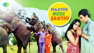 Haathi mere saathi [1971] stars rajesh khanna and tanuja. directed by m a thirumugham. music laxmikant-pyarelal lyrics anand bakshi. movie: ...