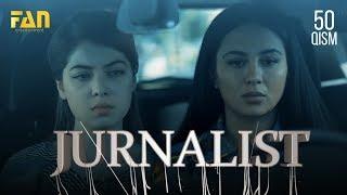 Журналист Сериали - 50 қисм | Jurnalist Seriali - 50 qism