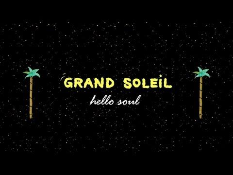 Grand Soleil - Hello Soul