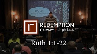 Ruth 1:1-22 - Redemption Calvary