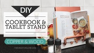 DIY Cookbook Stand & Tablet Stand - Copper & Wood