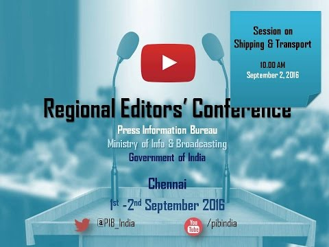 Regional Editors Conference, Chennai: Session on Shipping & Transport