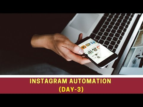 INSTAGRAM AUTOMATION - DAY 3