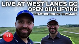 LIVE #QuestForTheOpen PRACTICE ROUND SUMMARY with Peter Finch