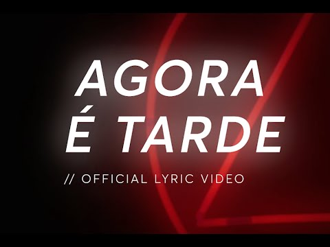 D.A.M.A - Agora é Tarde  (Official Lyric Video)