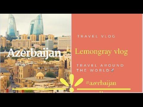 Baku Azerbaijan |Travel Vlog