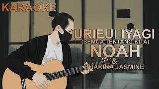 NOAH & Shakira Jasmine - Urieui Iyagi (Semua Tentang Kita) | Karaoke