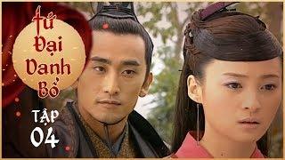 Tứ Đại Danh Bổ - Tập 4 Lồng Tiếng   Phim Kiếm Hiệp Cổ Trang Trung Quốc 2019   Chung Hán Lương