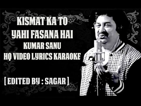 KISMAT KA TO YAHI FASANA HAI  - TV SERIAL KARAOKE - KUMAR SANU   HQ VIDEO LYRICS KARAOKE