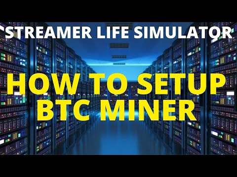 STREAMER LIFE SIMULATOR - How To Start BTC Mining | New Player Guide Tutorial Walkthrough